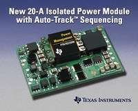 TI Introduces 20-A Isolated Plug-In Power Module with Auto-Track