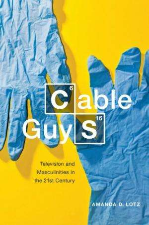 Cable guys: Male identity evolves on TV dramas
