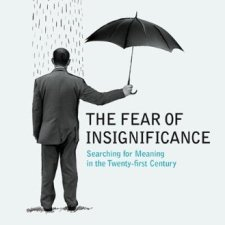 Overcoming the 'fear of Insignificance'