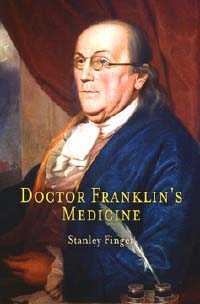 'Doctor Franklin's Medicine' explores founding father's vast medical legacy