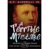 A Terrible Mistake: The Murder of Frank Olson and the CIA's Secret Cold War Experiments